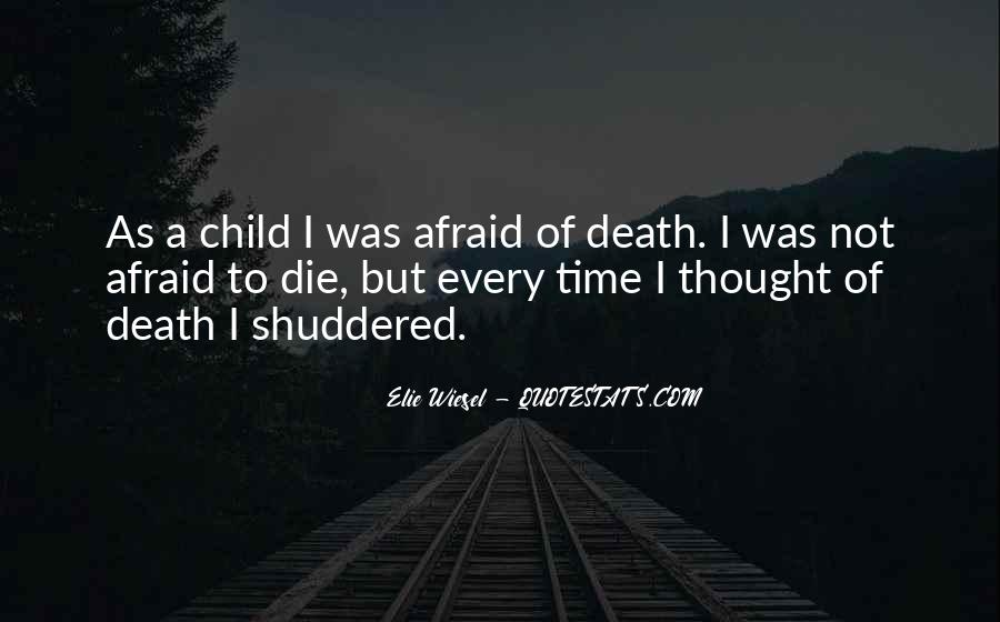 I'm Not Afraid Death Quotes #872698