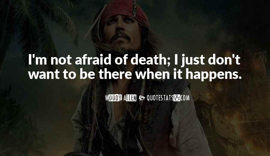 I'm Not Afraid Death Quotes #896626