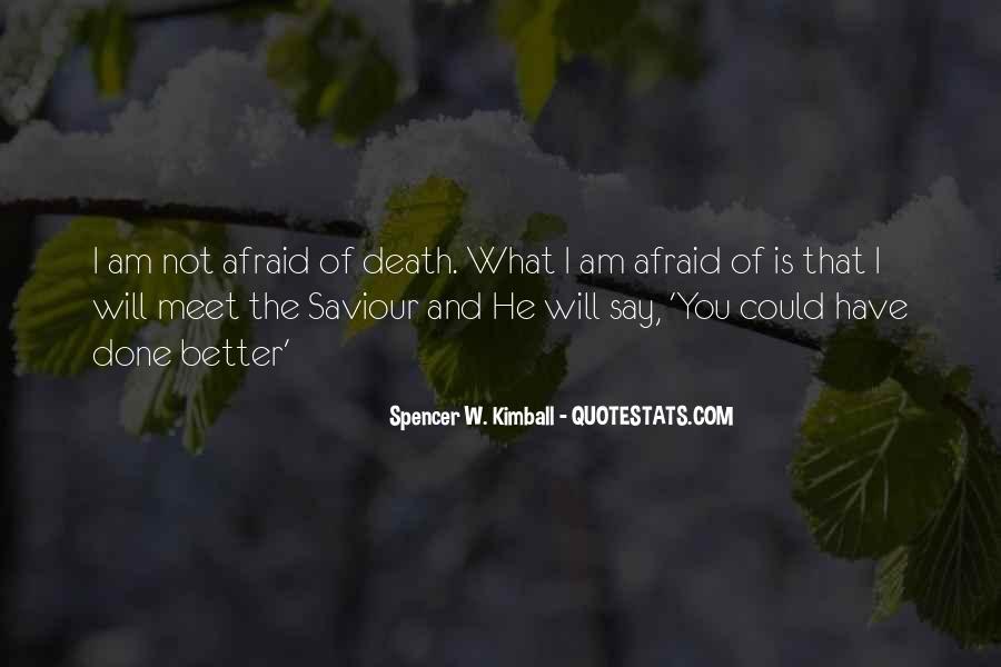 I'm Not Afraid Death Quotes #909110
