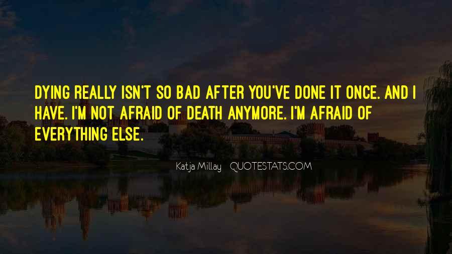 I'm Not Afraid Death Quotes #918749