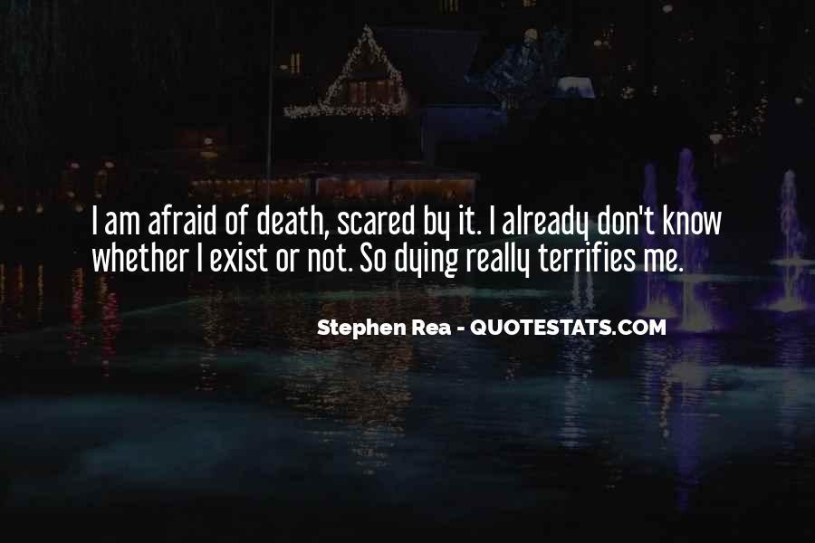 I'm Not Afraid Death Quotes #999718