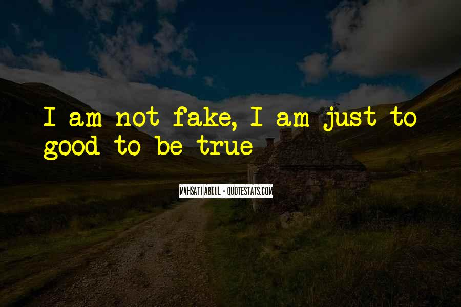 I'm Not Fake Quotes #1061600