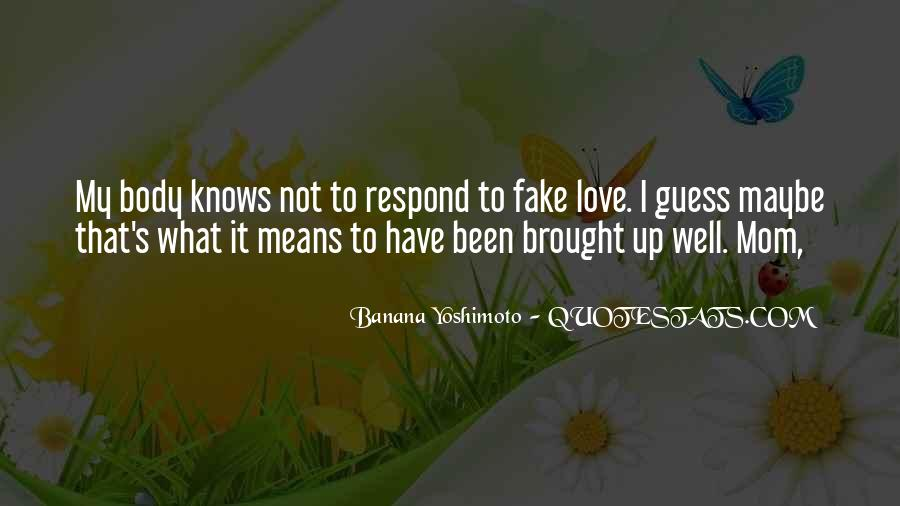 I'm Not Fake Quotes #702559