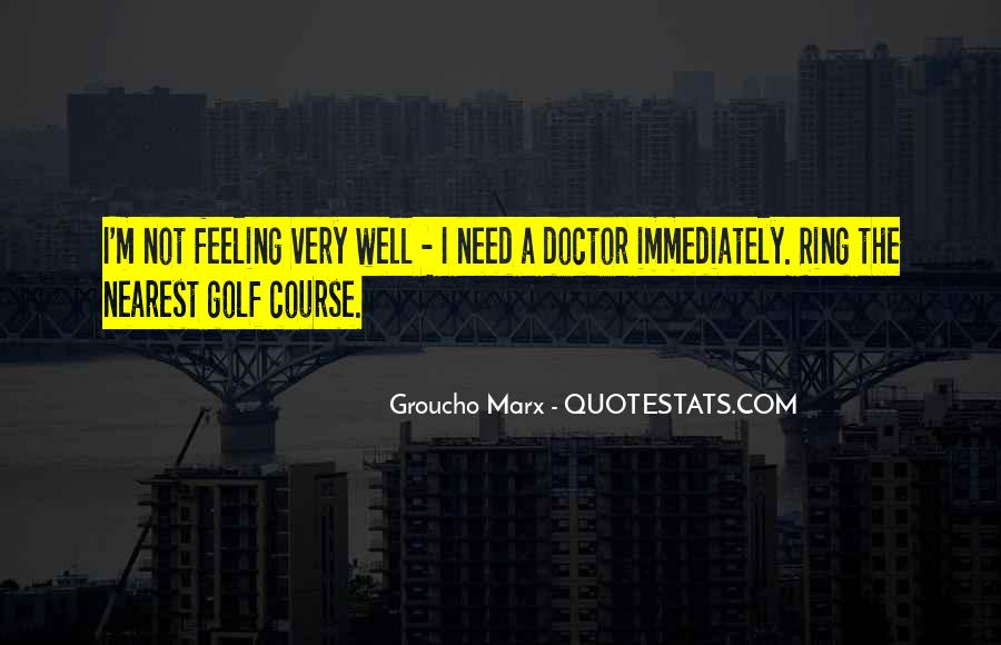 I'm Not Feeling Well Quotes #15150