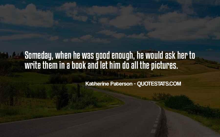 I'm Not Good Enough Him Quotes #11166