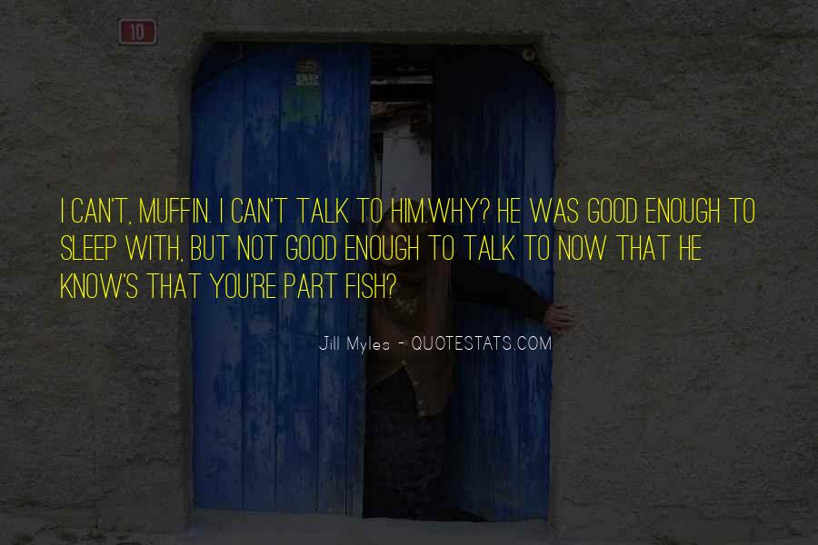 I'm Not Good Enough Him Quotes #630575