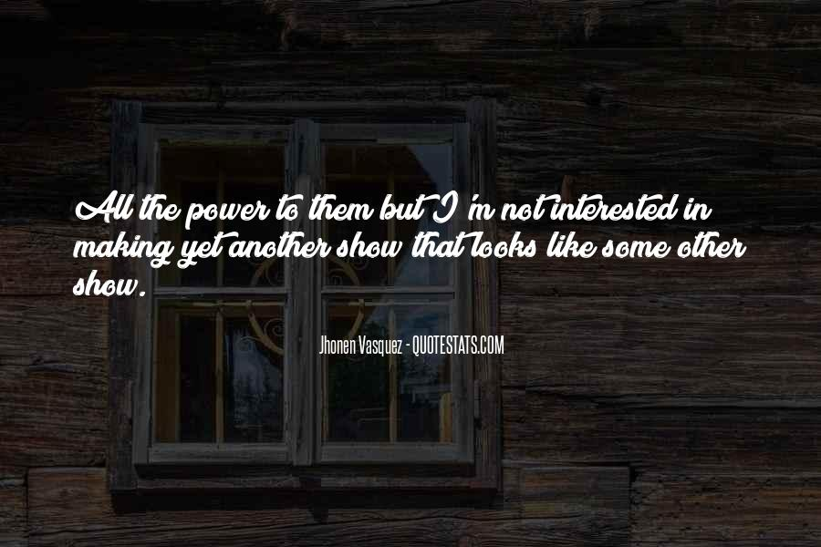 I'm Not Interested Quotes #201144