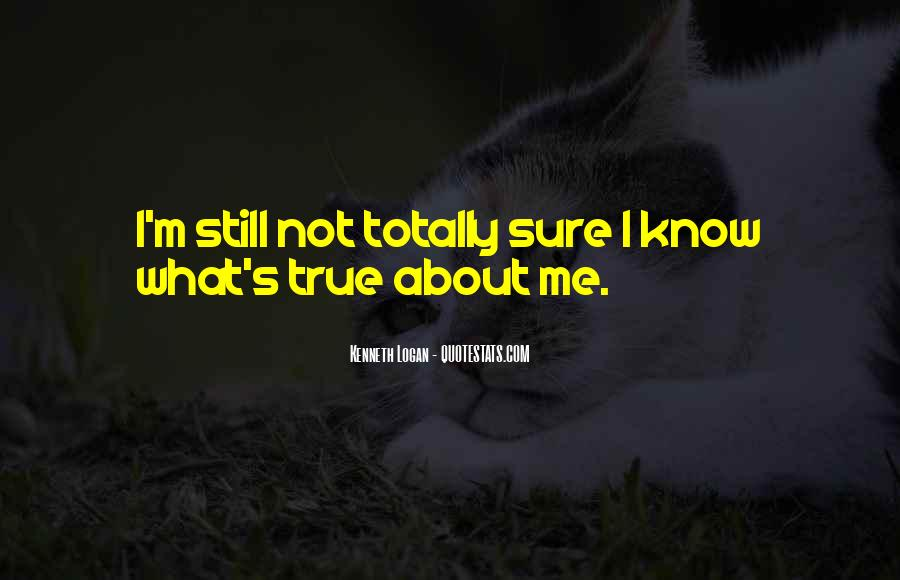 I'm Not Me Quotes #13589