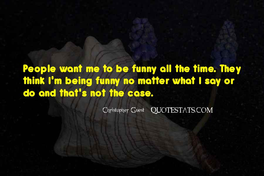 I'm Not Me Quotes #21703