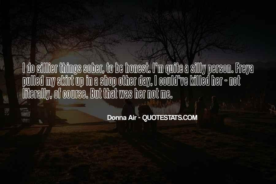 I'm Not Me Quotes #22342