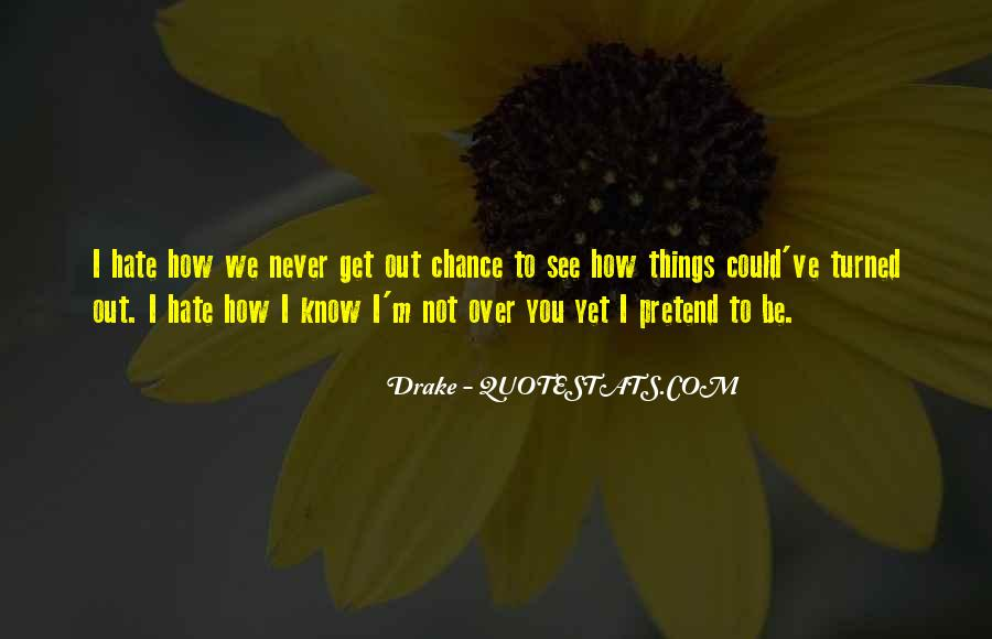 I'm Not Over You Yet Quotes #1350951