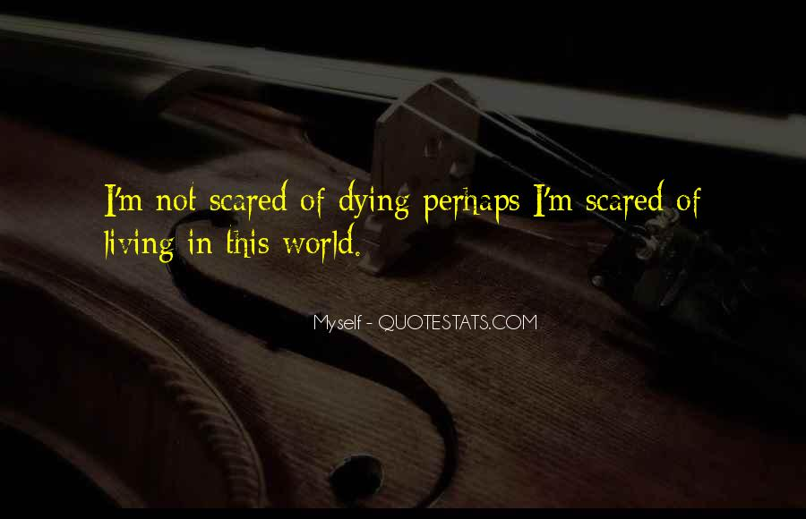 I'm Not Scared Quotes #279798