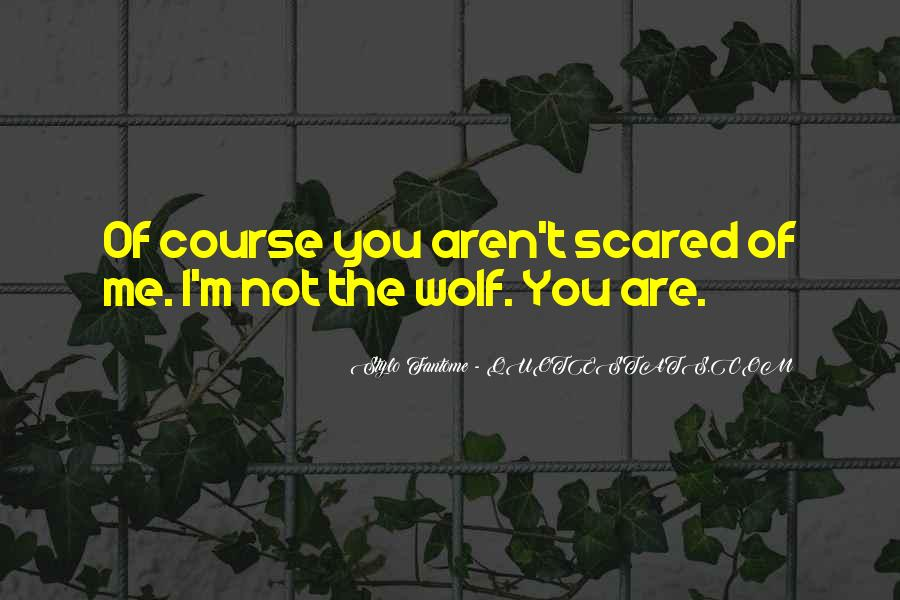 I'm Not Scared Quotes #659010