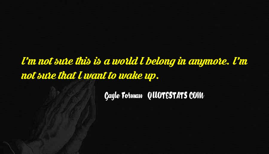 I'm Not Sure Anymore Quotes #1236016