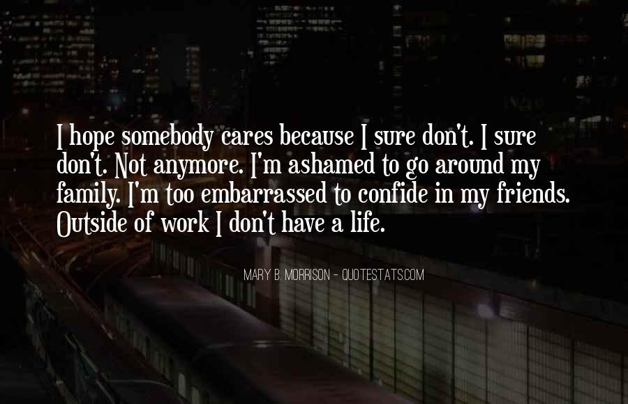 I'm Not Sure Anymore Quotes #484647