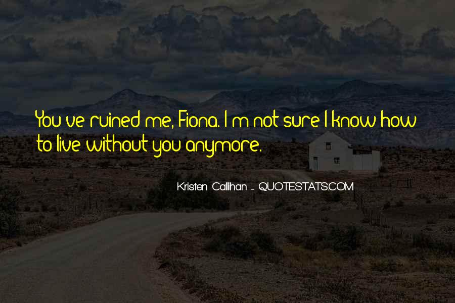 I'm Not Sure Anymore Quotes #862330