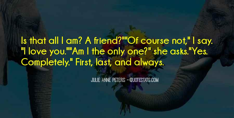 I'm Not The Only One You Love Quotes #1489767