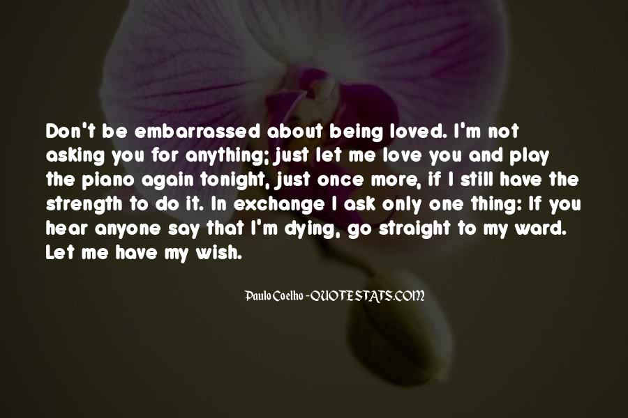 I'm Not The Only One You Love Quotes #1665424