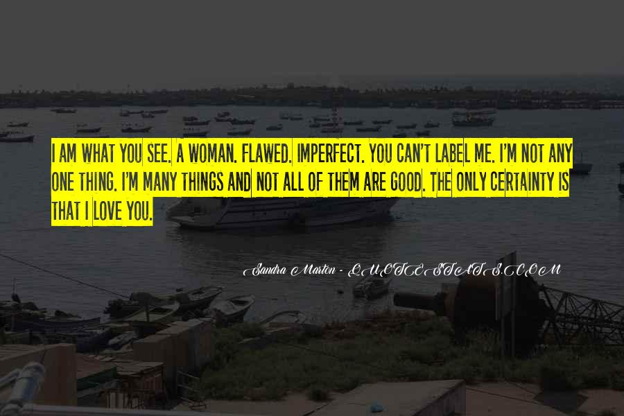 I'm Not The Only One You Love Quotes #1842831