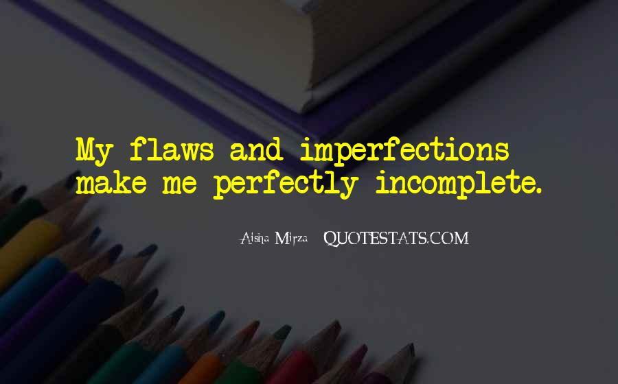 I'm Perfectly Incomplete Quotes #358366