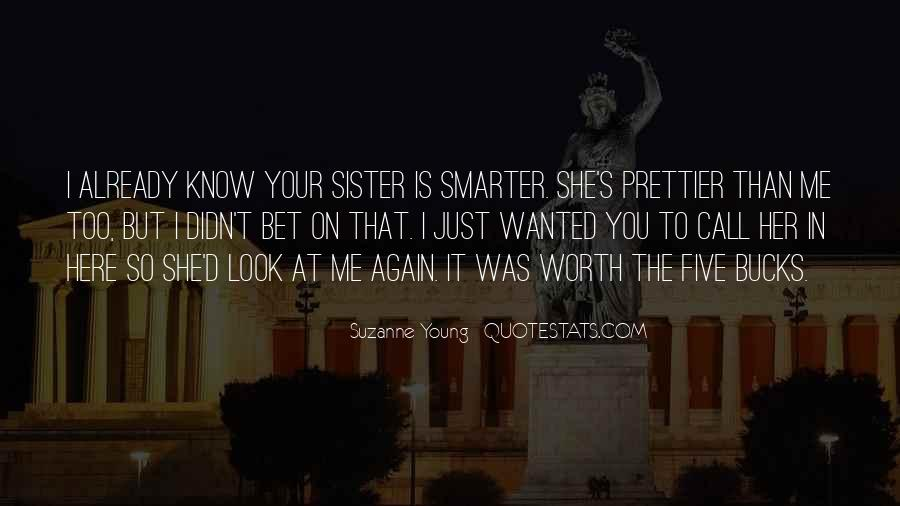 I'm Prettier Than You Quotes #1562402