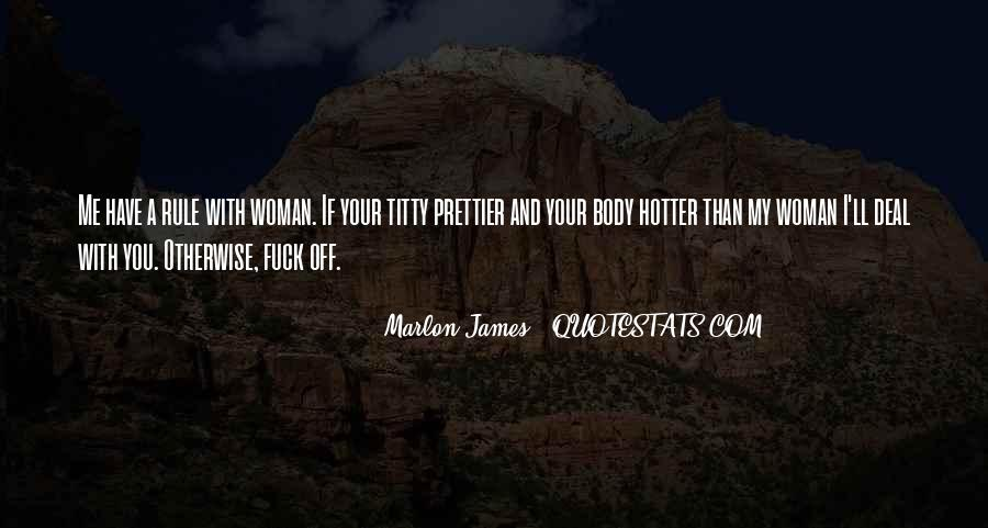 I'm Prettier Than You Quotes #819792
