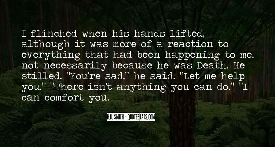 I'm Sad Because Of You Quotes #1443775