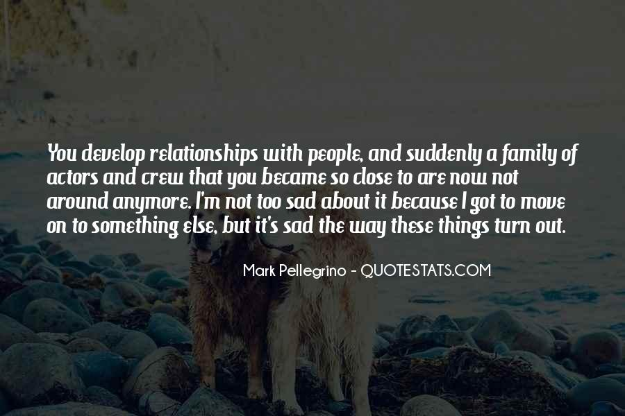 I'm Sad Because Of You Quotes #292057
