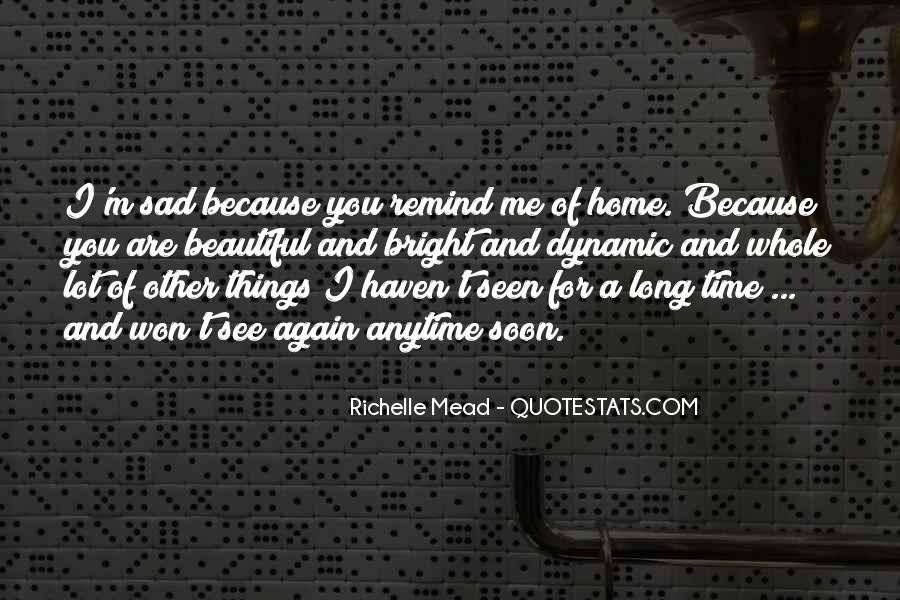 I'm Sad Because Of You Quotes #913091
