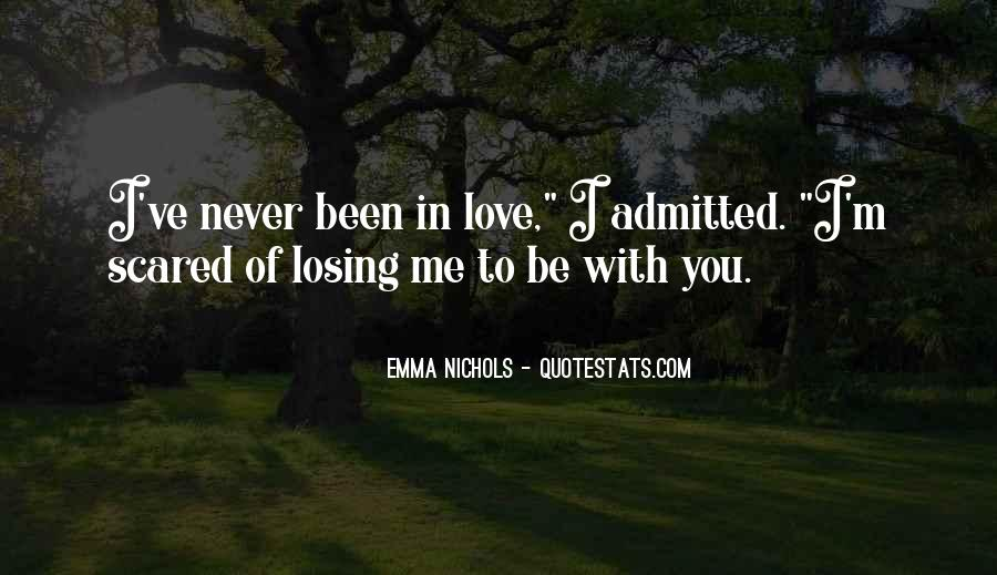 I'm Scared Of Losing You Quotes #1219048