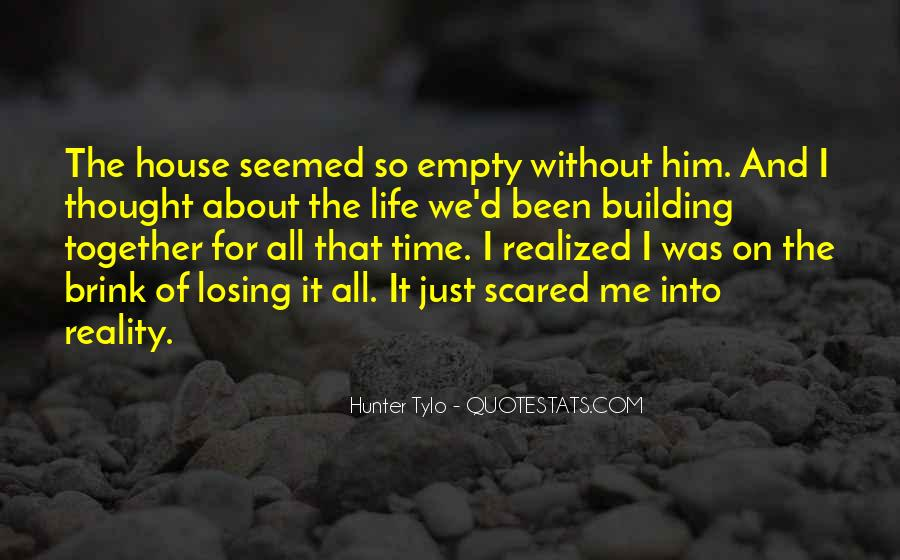 I'm Scared Of Losing You Quotes #1860081