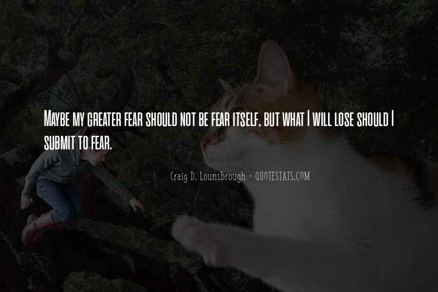 I'm Scared Of Losing You Quotes #871752
