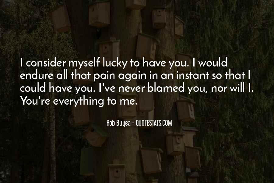I'm So Lucky To Have You Quotes #758487