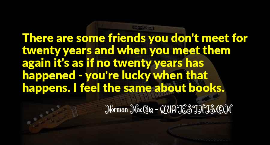 I'm So Lucky To Meet You Quotes #436801