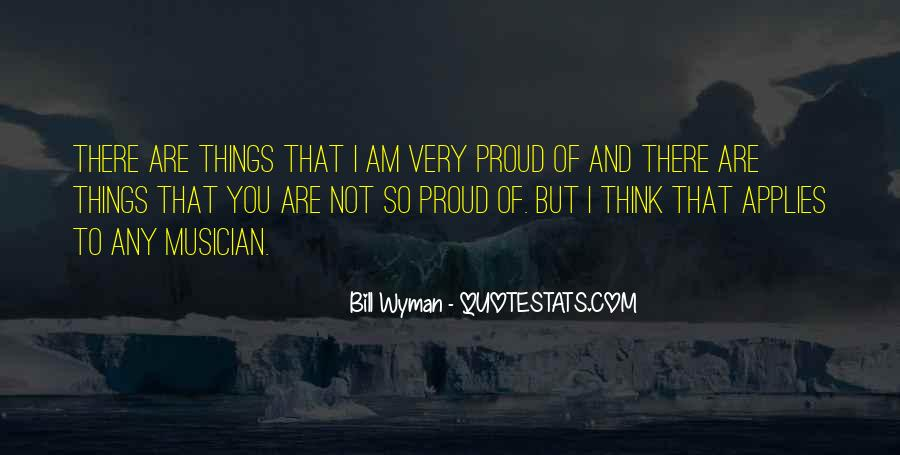 I'm So Proud Of You Quotes #1705093