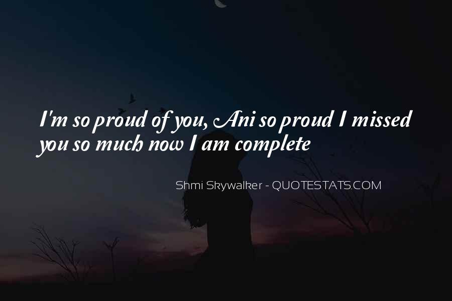 I'm So Proud Of You Quotes #397218
