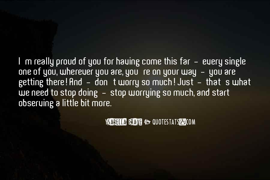 I'm So Proud Of You Quotes #864168