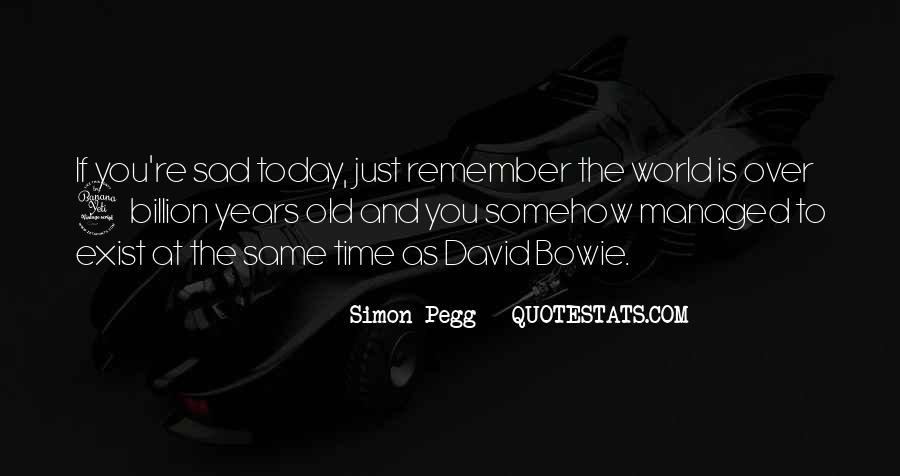 I'm So Sad Today Quotes #1014740