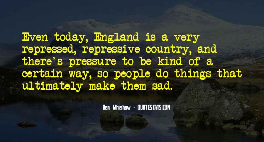 I'm So Sad Today Quotes #1080405