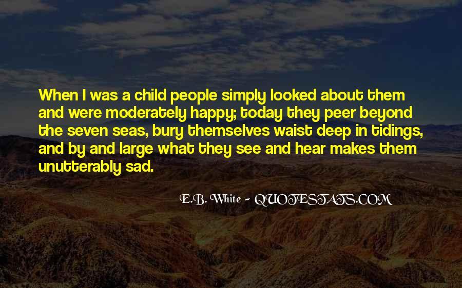 I'm So Sad Today Quotes #1178839