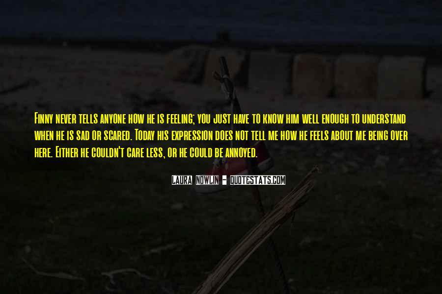 I'm So Sad Today Quotes #1201947