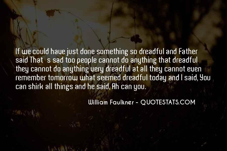 I'm So Sad Today Quotes #1407662