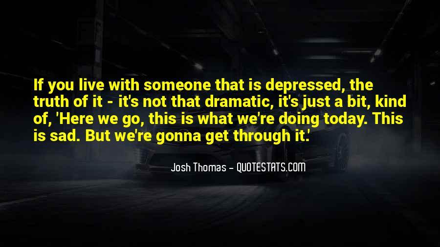 I'm So Sad Today Quotes #250191