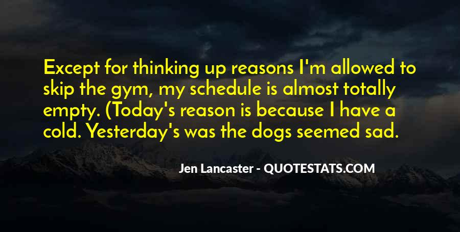 I'm So Sad Today Quotes #30517