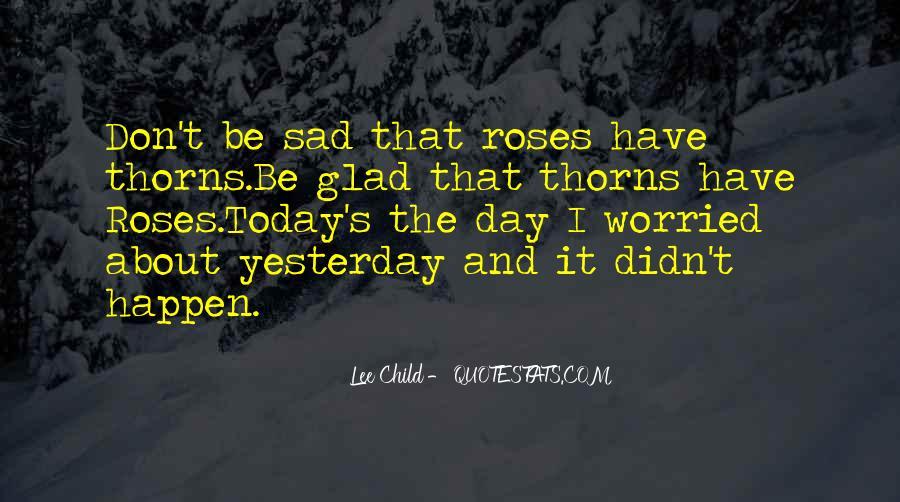 I'm So Sad Today Quotes #397237