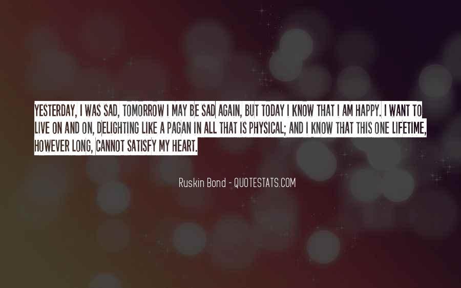 I'm So Sad Today Quotes #449526