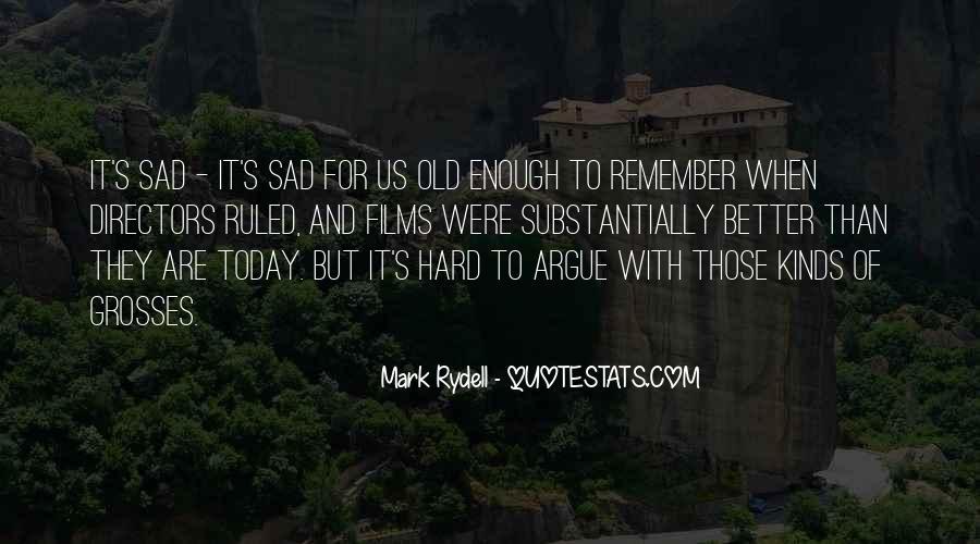 I'm So Sad Today Quotes #553196