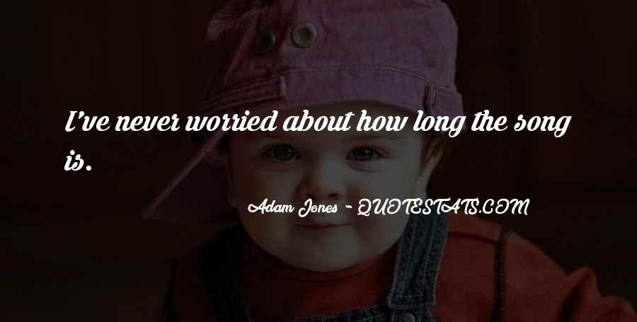 I'm So Worried About You Quotes #10311