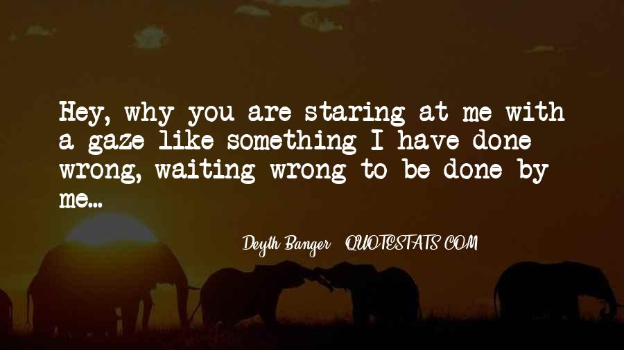I'm Staring At You Quotes #98431