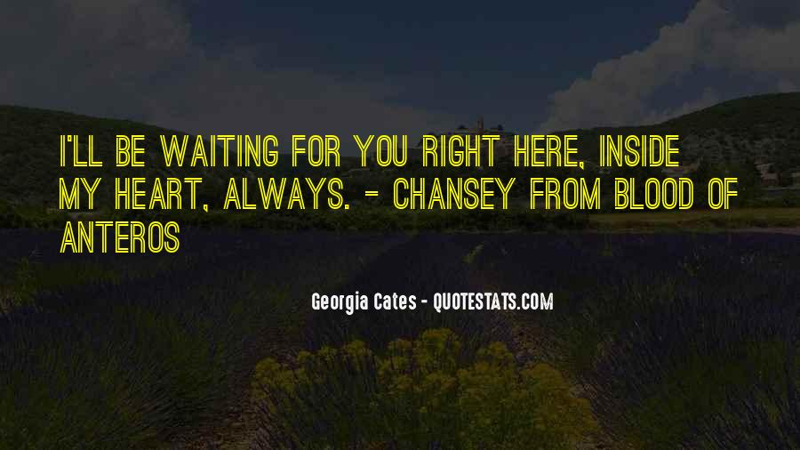I'm Still Here Waiting Quotes #182431